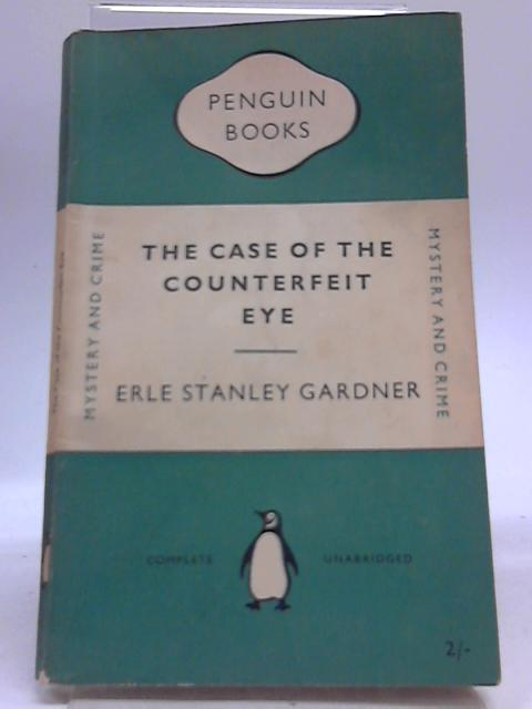 The Case of the Counterfeit Eye By Erle Stanley Gardner