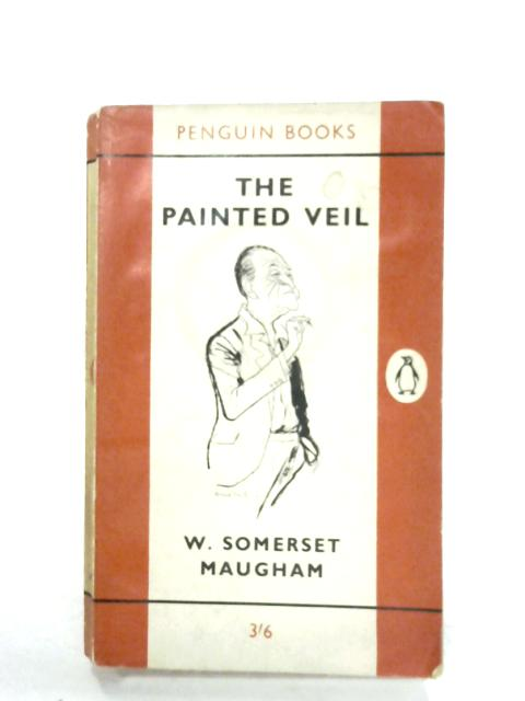 The Painted Veil by W. S. Maugham