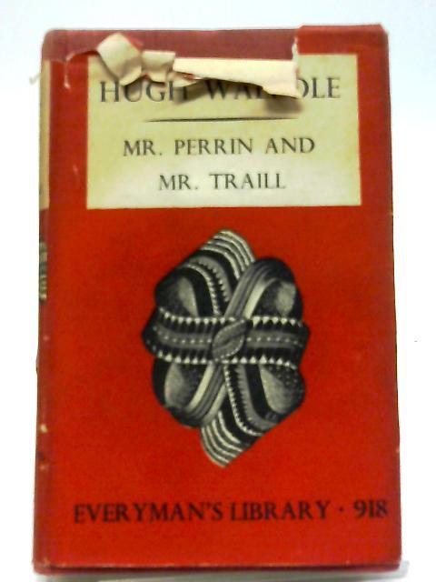 Mr. Perrin and Mr Traill by Hugh Walpole