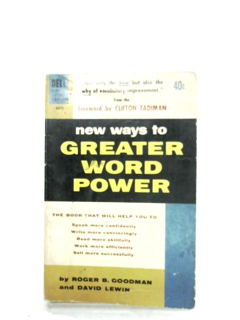 New Ways To Greater Word Power By Roger B. Goodman