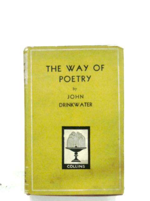 The Way Of Poetry by John Drinkwater