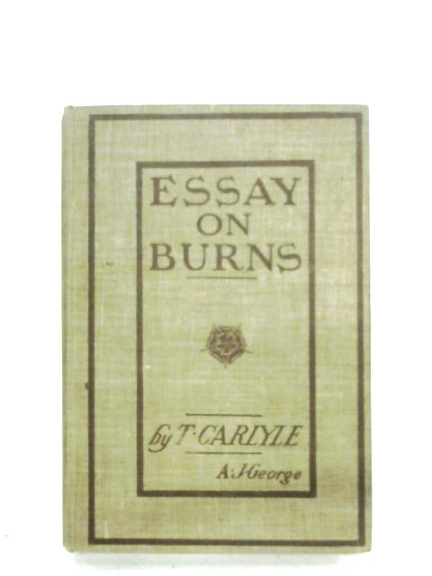 Carlye's Essay On Burns by Thomas Carlyle