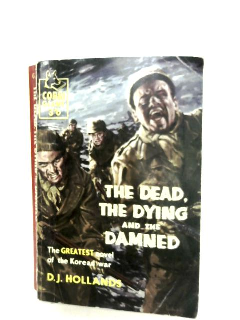 The Dead, The Dying And The Damned by D. J. Hollands