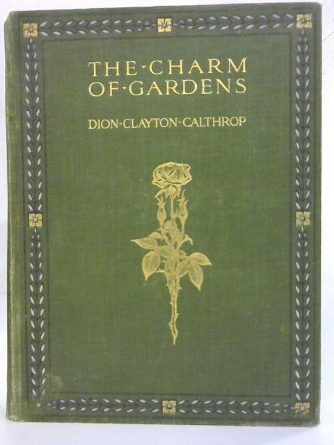 The Charm Of Gardens By Dion Clayton Calthrop