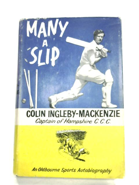 Many A Slip by Colin Ingleby-Mackenzie