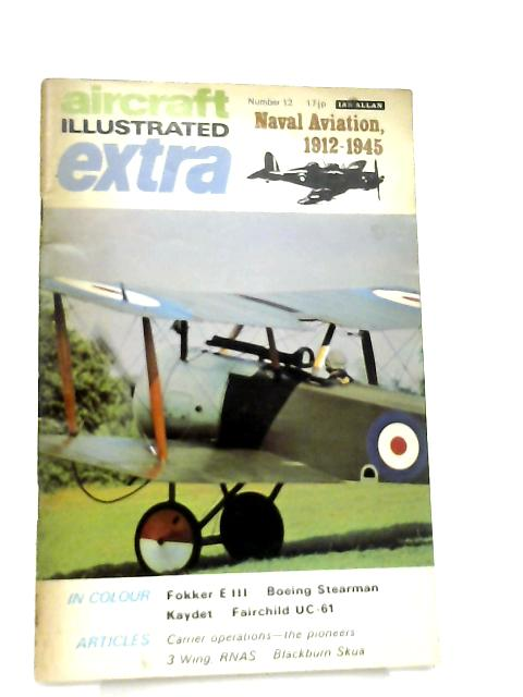 Aircraft Illustrated Extra No. 12, Naval Aviation 1912-1945 by Philip J.R. Moyes