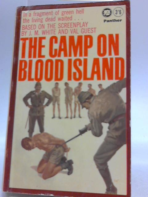 The Camp On Blood Island by J M Victor L Whitechurch
