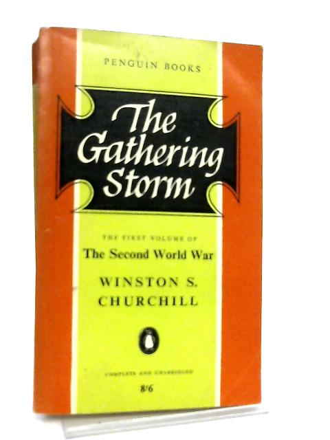 The Gathering Storm, The Second World War Vol I by Sir Winston Churchill