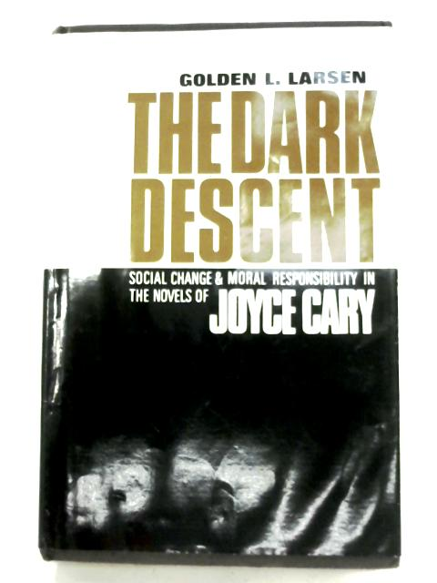 The Dark Descent By Golden L. Larsen