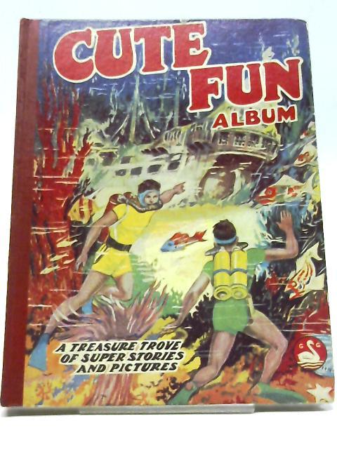 Cute Fun Annual 1956 By Anon