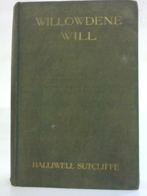 Willowdene Will By Halliwell Sutcliffe