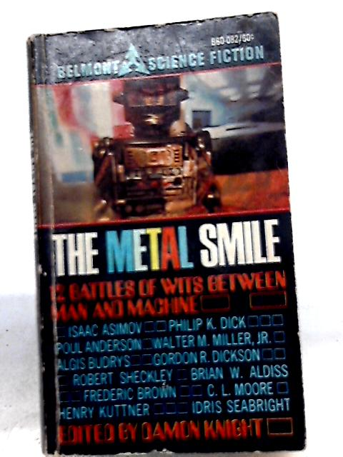 The Metal Smile - 12 Battles of Wits Between Man and MacHine by Damon Knight (Ed.)