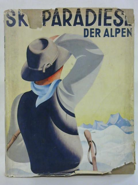 Die Skiparadiese der Alpen by C. J. Luther