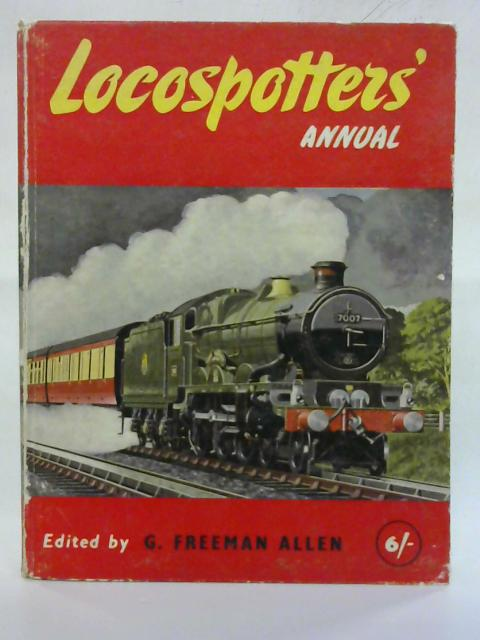 The Locospotter's Annual 1957 By G Freeman Allen