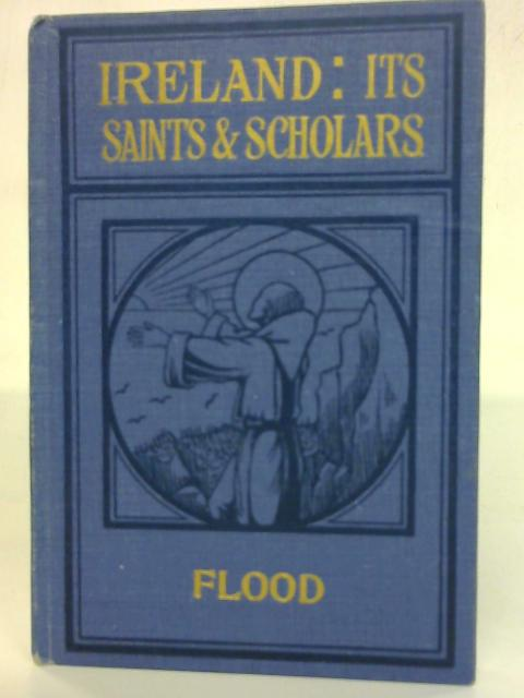 Ireland Its saints and scholars by J. M. Flood