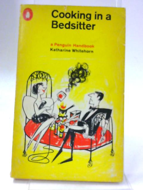 Cooking in a Bedsitter by Katherine Whitehorn