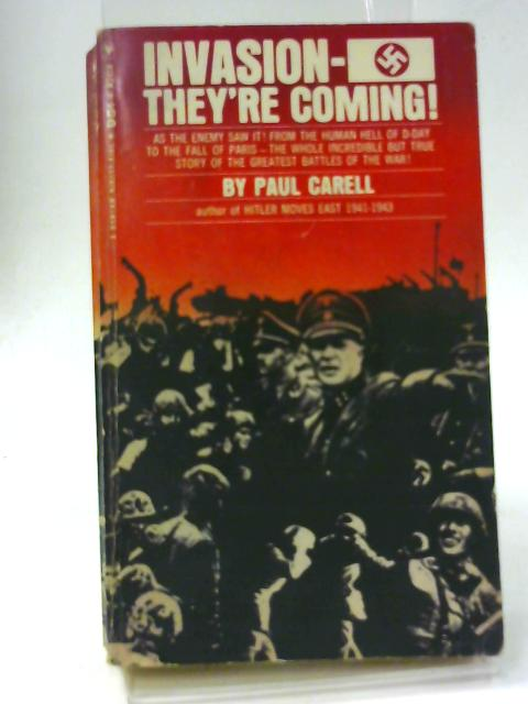 Invasion, They're Coming by Paul Carell