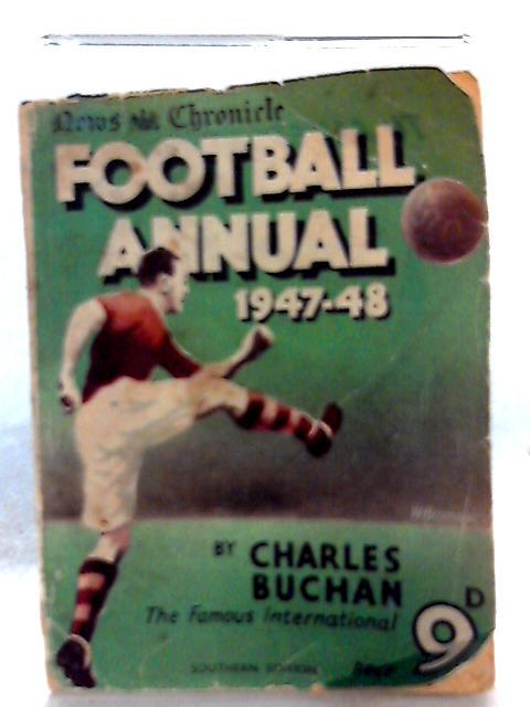 Football Annual 1947-48 By Charles Buchan