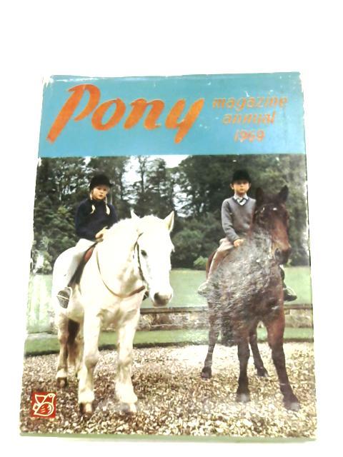 Pony Magazine Annual 1969 By C. E. G. Hope (Ed.)