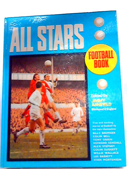 The All Stars Football Book By Jimmy Armfield (Ed.)