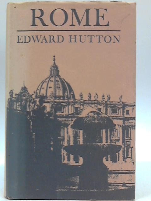 Rome By Edward Hutton