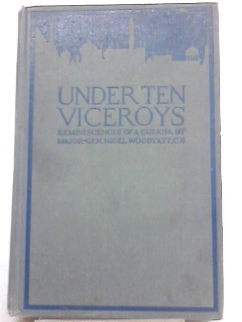 Under Ten Viceroys By Nigel Woodyatt