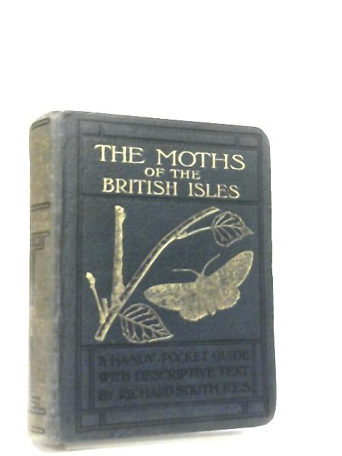 The Moths of the British Isles, Second Series by R. South