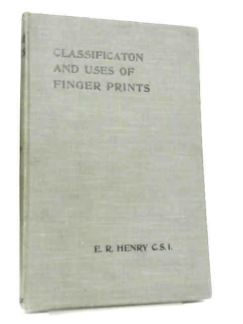 Classification and Uses of Finger Prints by E. R. Henry