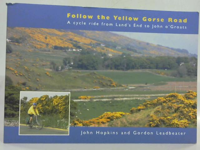 Follow the Yellow Gorse Road By John Hopkins