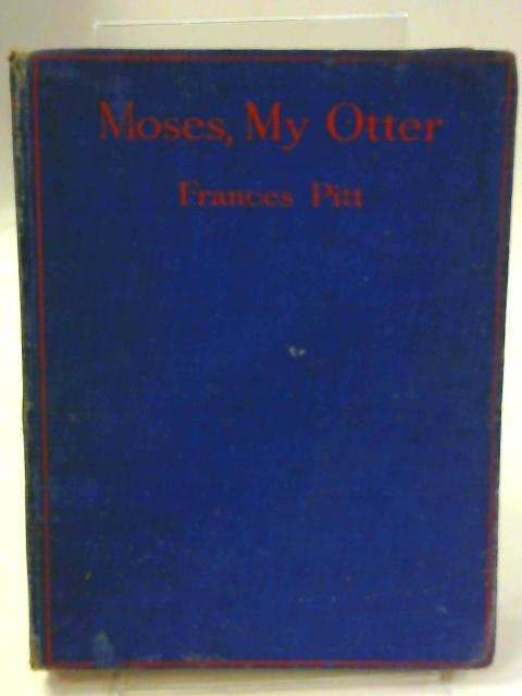 Moses, My Otter by Frances Pitt