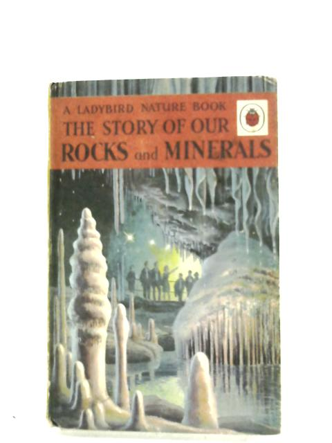 The Story Of Our Rocks And Minerals by Allen White