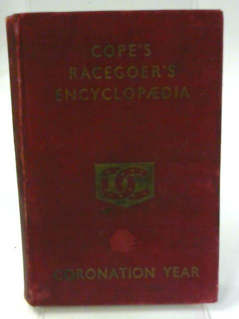 Cope's Racegoer's Encyclopedia 1953 Coronation Year By Alfred Cope (Ed.)