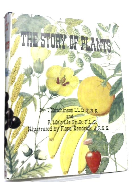The Story of Plants and Their Uses to Man, etc. With plates By John Hutchinson