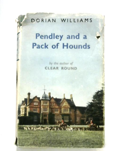 Pendley And A Pack Of Hounds By Dorian Williams
