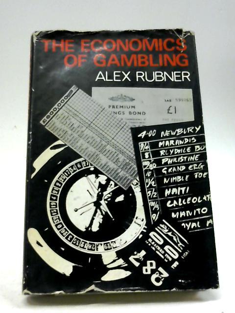 The Economics of Gambling by Alex Rubner