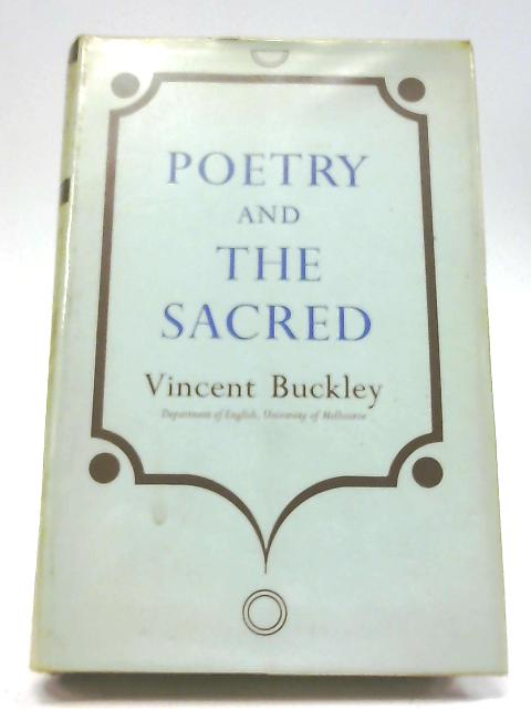 Poetry and the Sacred by Vincent Buckley