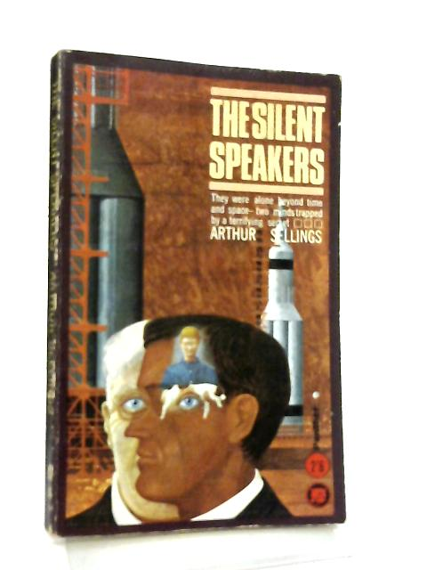 The Silent Speakers by Arthur Sellings