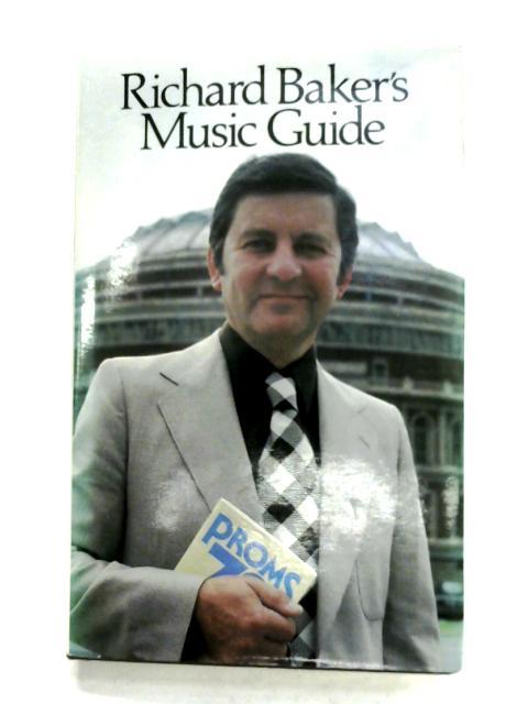 Richard Baker's Music Guide By Richard Baker