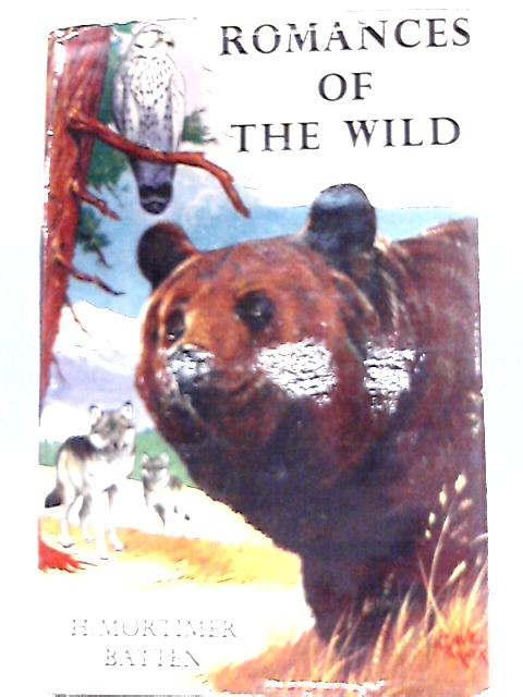 Romances of the Wild by H. Mortimer Batten