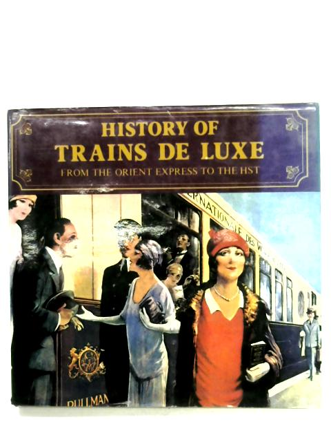 History Of Trains De Luxe By George Behrend