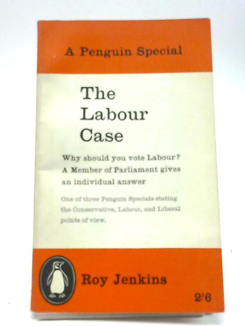The Labour case (Penguin specials series) by Roy Jenkins
