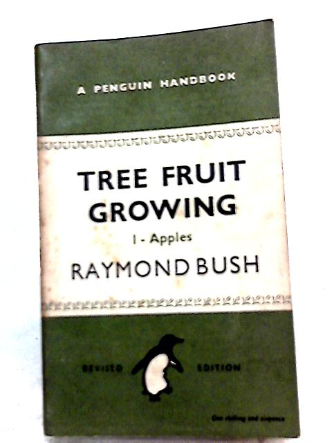 Tree Fruit Growing Volume 1 Apples by Raymond Bush