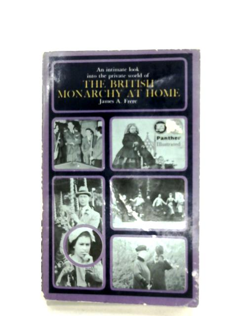 The British Monarchy At Home by James A. Frere