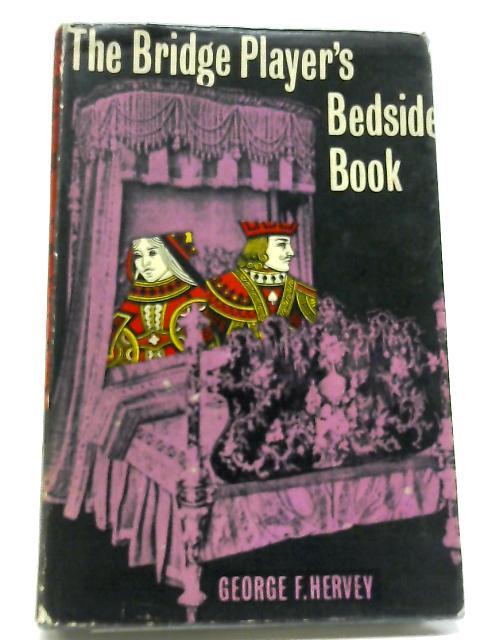 Bridge Player's Bedside Book by George F. Hervey