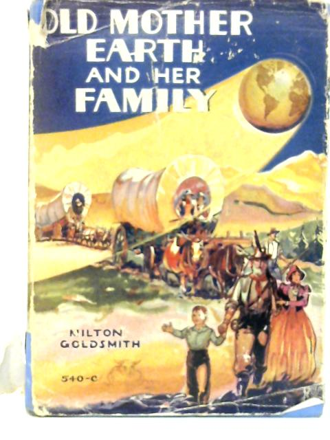 Old Mother Earth and Her Family by Milton Goldsmith
