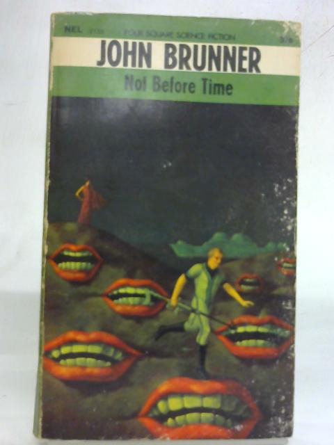 Not Before Time by John Brunner
