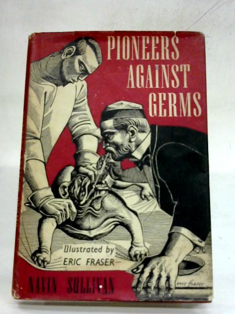 Pioneers Against Germs by Navin Sullivan