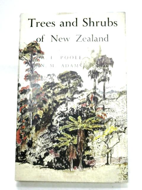 Trees And Shrubs Of New Zealand by A. L. Poole & Nancy M. Adams