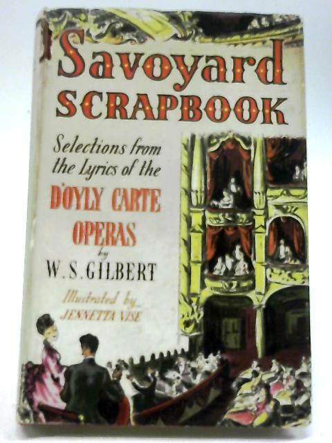 Savoyard Scrapbook by W. S. Gilbert