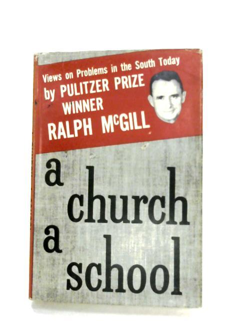 A Church A School by Raplh McGill